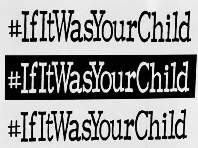 #ifitwasyourchild